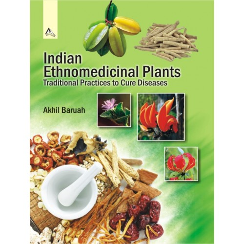 Indian Ethnomedicinal Plants : Traditional Practices to Cure Diseases