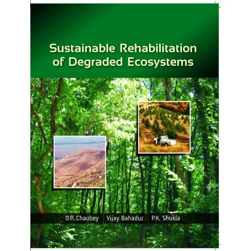 Sustainable Rehabilitation of Degraded Ecosystems (e-book)